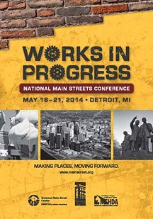 Detroit will host the 2013 Main Street Conference.