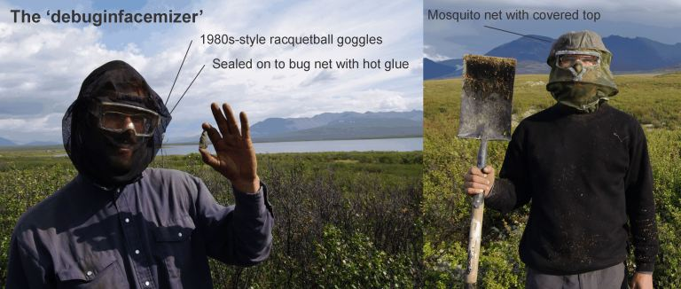 Figure 3. The 'debuginfacemizer' is a response to running into trees and not being able to see artifacts through a bug net. It has made a world of difference and I'm sharing it with the northern archaeological community to bring happiness to others. Step 1: Take some big and clunky safety glasses or racquetball goggles and use hot glue to seal the edges onto your bug net. Step 2: Cut out the bug net over the goggles. Step 3: Put another layer of hot glue on top of the edges of the goggles (so that there is a glue sandwich with mosquito net in between). Step 4: never use bug spray again. Step 5: Find tons of sites!